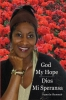 <b>Shammah  Hart</b>,God My Hope/Dios Mi Speransa