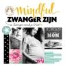 Yvon  Tuinte-Zwanenburg, Anna van Amsterdam,Mindful zwanger zijn