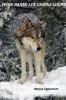 Marina  Eggermont,Vivre parmi les chiens- loups