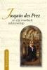 Willem  Elders,Josquin des Prez en zijn muzikale nalatenschap
