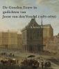 <b>A.Agnes  Sneller</b>,De gouden eeuw in gedichten van Joost van den Vondel (1587-1679)