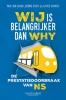 <b>Paul van Schaik, Alfred  Schmits, Dennis  Stout</b>,Wij is belangrijker dan why