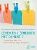 <b>Jeroen  Wapenaar, Marc  Petit, Susanne de Joode, Jos van der Poel</b>,Leven en liefhebben met dementie
