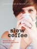 Marjolein  Vermeersch Martine  Nijsters,Slow coffee