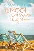<b>Olga van der Meer</b>,Te mooi om waar te zijn