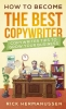 Rick  Hermanussen,How to become the best Copywriter (NL Pocket-versie)