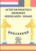 Anne Paula  Van Hecke ,Actief en Praktisch Werkboek Nederlands - Spaans