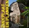 <b>Willem  Verboven</b>,Zinkplaat en planken- het verdwijnen van de houten volkswoning in Paramaribo