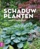 <b>Cor van Gelderen, Hans  Bruckman, Bram  Wolthoorn</b>,Schaduwplanten