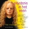 <b>Jan van Zijverden</b>,Mysterie in het veen