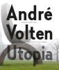 ,<b>Andr� Volten - Utopia</b>
