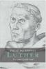 <b>H.J.  Selderhuis</b>,Luther, een mens zoekt God