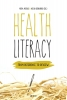 ,<b>Health literacy</b>