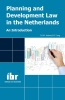 <b>F.A.M.  Hobma, P.  Jong</b>,Planning and development law in the Netherlands