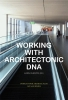 Jan  Benthem, Koos  Bosma,Working with Architectonic DNA