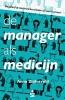 Arno  Zijderveld ,De manager als medicijn