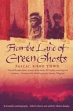 Thwe, Pascal Khoo From The Land of Green Ghosts