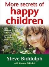 Steve Biddulph More Secrets of Happy Children
