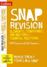 Collins GCSE Elements, Compounds and Mixtures & Chemical Reactions: OCR Gateway GCSE 9-1 Chemistry
