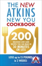 Colette Heimowitz The New Atkins New You Cookbook