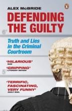 McBride, Alex Defending the Guilty