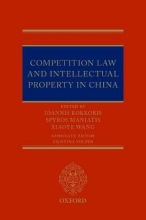 Maniatis, Spyros Competition Law and Intellectual Property in China