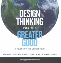 Jeanne Liedtka Design Thinking for the Greater Good