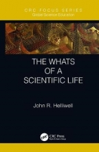 John R. (University of Manchester, School of Chemistry, United Kingdom) Helliwell The Whats of a Scientific Life