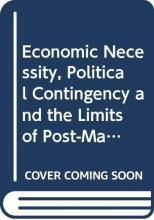 Ceren Ozselcuk Economic Necessity, Political Contingency and the Limits of Post-Marxism