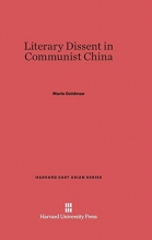 Merle Goldman Literary Dissent in Communist China