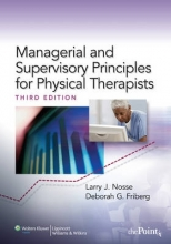 Larry J. Nosse,   Deborah G. Friberg Managerial and Supervisory Principles for Physical Therapists