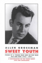 Allen Grossman Sweet Youth: Poems