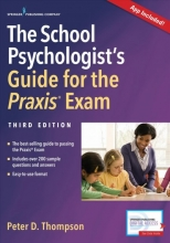 Thompson, Peter The School Psychologist`s Guide for the Praxis Exam, Third Edition with App