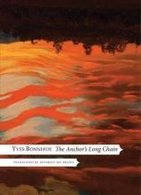 Bonnefoy, Yves The Anchor`s Long Chain