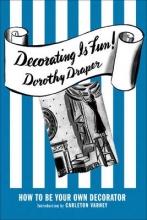 Draper, Dorothy Decorating Is Fun!