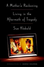 Klebold, Sue A Mother`s Reckoning