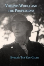 Chan, Evelyn Tsz Yan Virginia Woolf and the Professions