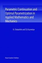 V.I. Shalashilin,   E. B. Kuznetsov Parametric Continuation and Optimal Parametrization in Applied Mathematics and Mechanics