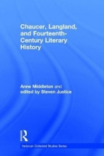 Middleton, Anne Chaucer, Langland, and Fourteenth-Century Literary History
