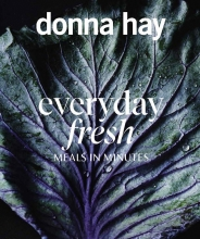 Donna Hay , Everyday Fresh: Meals in Minutes