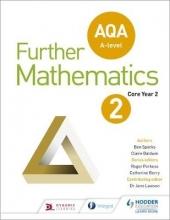 Ben Sparks,   Claire Baldwin AQA A Level Further Mathematics Core Year 2