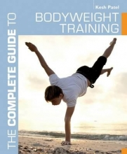Kesh Patel The Complete Guide to Bodyweight Training