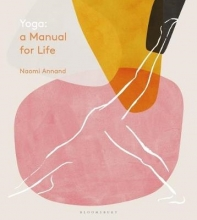 Ms Naomi Annand Yoga: A Manual for Life