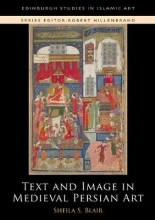 Professor Sheila S. Blair Text and Image in Medieval Persian Art