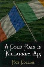 Collins, Rob A Cold Rain in Killarney, 1845