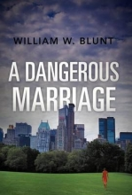 Blunt, William W. A Dangerous Marriage