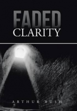 Bush, Arthur Faded Clarity