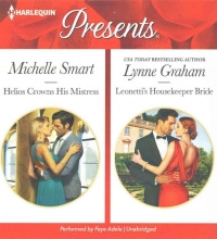 Smart, Michelle,   Graham, Lynne Helios Crowns His Mistress Leonetti`s Housekeeper Bride