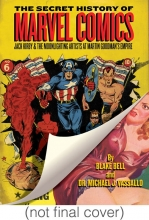 Bell, Blake,   Vassallo, Michael J., Dr. The Secret History of Marvel Comics