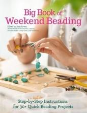 Jean Power,   Natalie Cotgrove,   Umbreen Hafeez,   Cheryl Owen Big Book of Weekend Beading